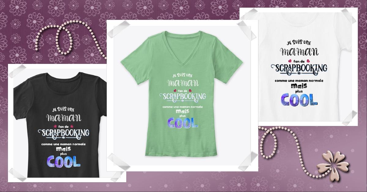 T-shirt Je suis une maman fan de Scrapbooking