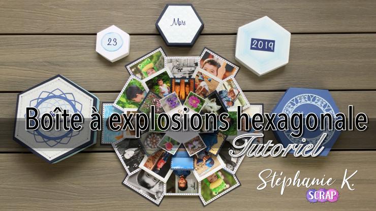 Miniature vidéo tuto boite à explosions hexagonale
